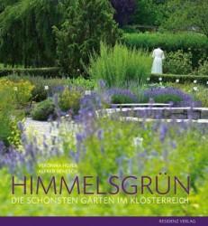 Himmelsgrün - die schönsten Gärten im Klösterreich